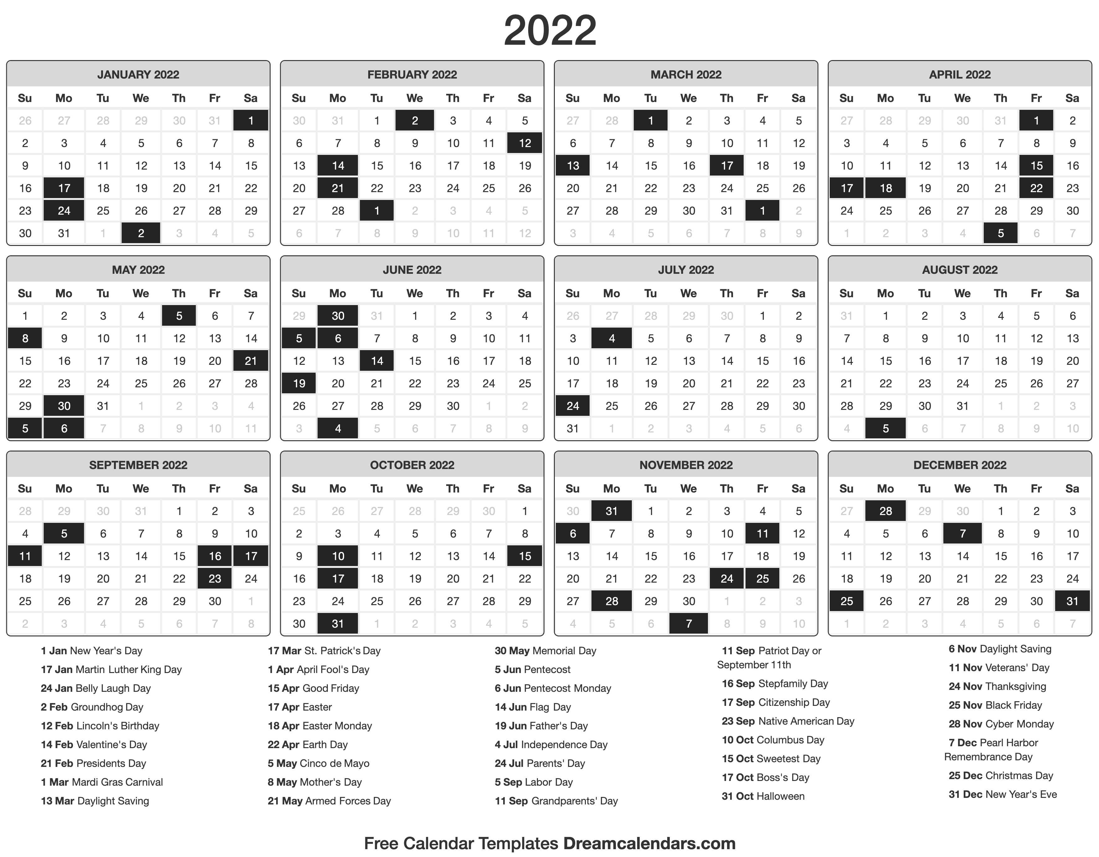 This file is editable, so you can type directly into the dates, save your. 2022 Calendar