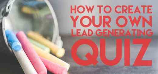 How To Create Your Own Lead Generating Quiz