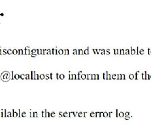 Fortunately This Error Has Fewer Potential Causes Than The Wsod It Will Appear When An Unknown Issue Occurs With The Server And Is Generally Caused By