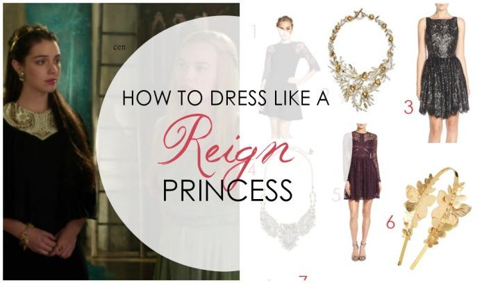 """""""Reign"""" Fashion: How to Dress like a Princess - www.dreaminlace.com"""