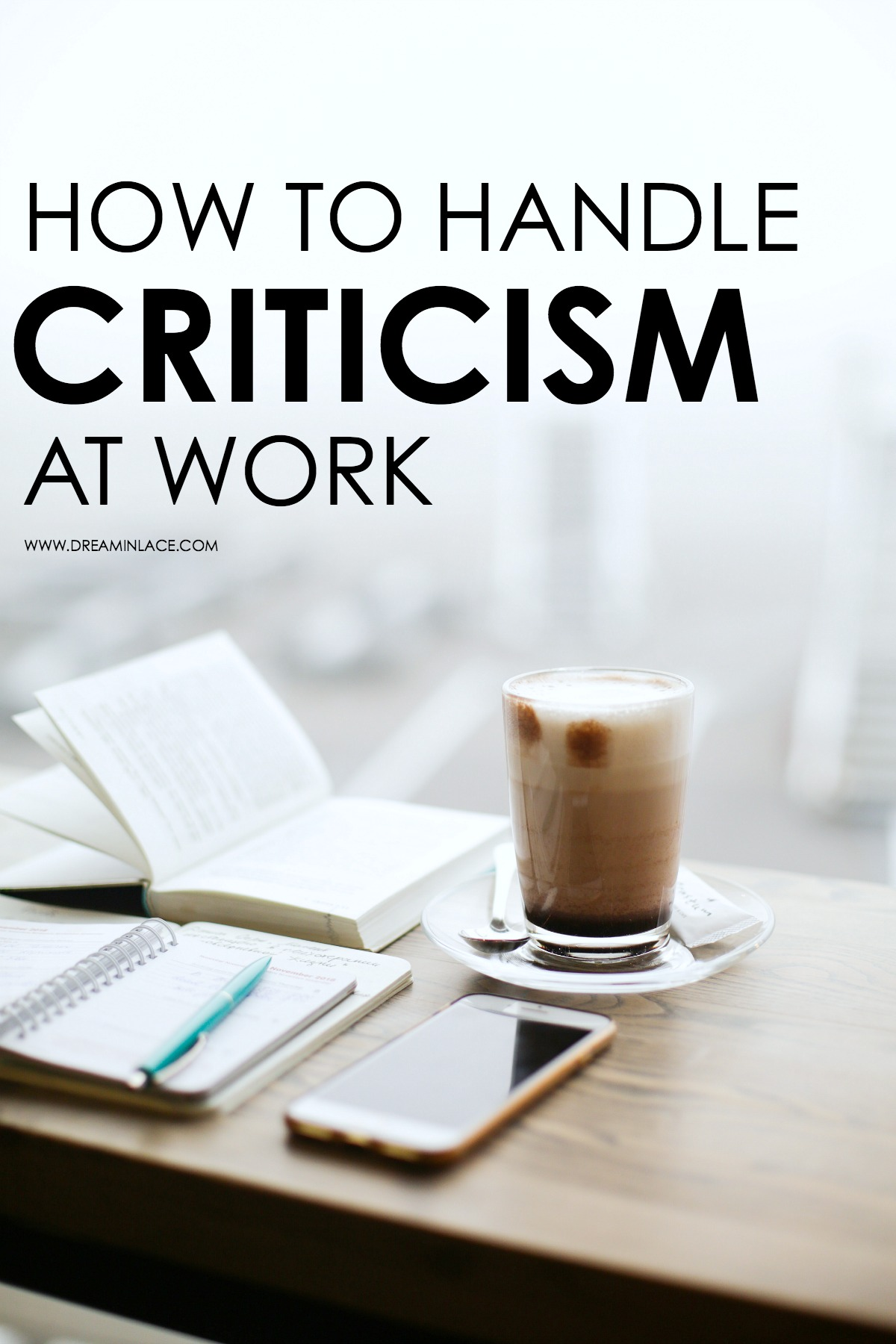 How to Handle Criticism at Work I DreaminLace.com #CareerTips #MotivationMonday #career
