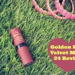 Golden Rose Velvet Matte 24 Review
