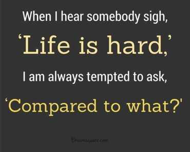 Life Quotes and sayings 'Life is hard' Inspirational sayings