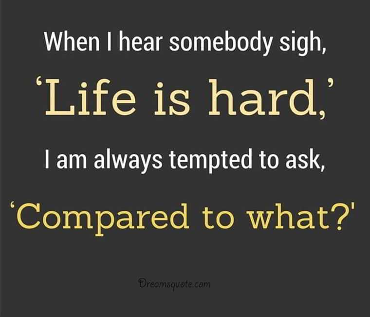 Life Quotes And Sayings U0027Life Is Hardu0027 Inspirational Sayings