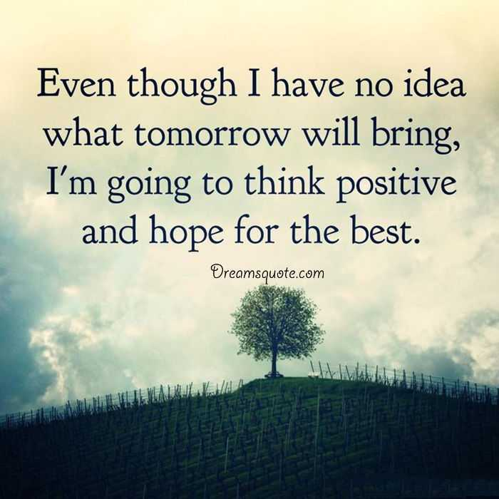 Positive Quotes About Life 'Think Positive And Hope For The Best Unique Life Best Quotes