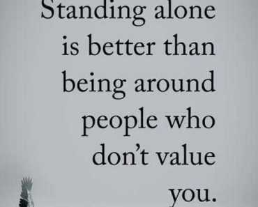 Encourage Quotes Around People Who Don't Value, Standing Alone Quotes of Encouragement