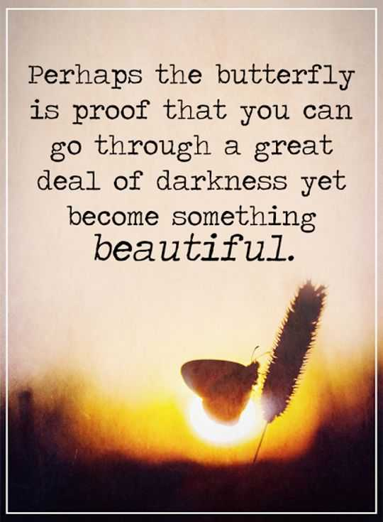 Inspirational Quotes Life Sayings Become Something Beautiful Proof Awesome Great Positive Quotes About Life