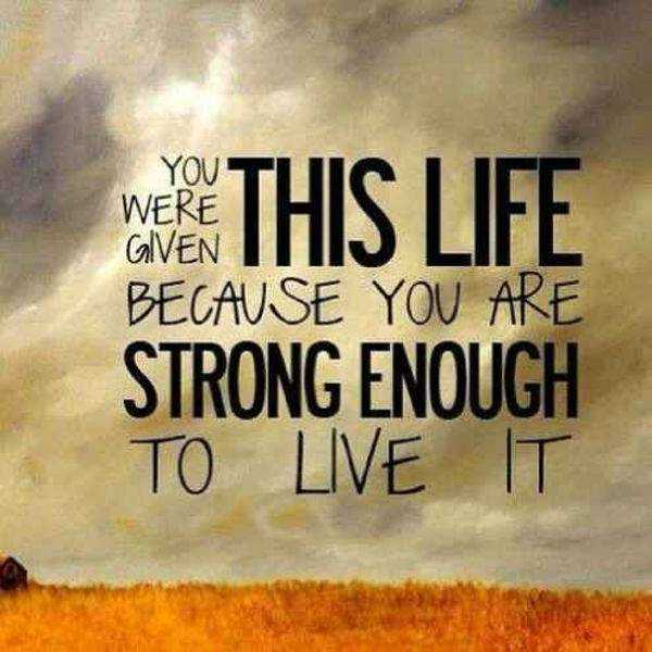 Motivational Quotes: Strong Enough To Live It Life Sayings