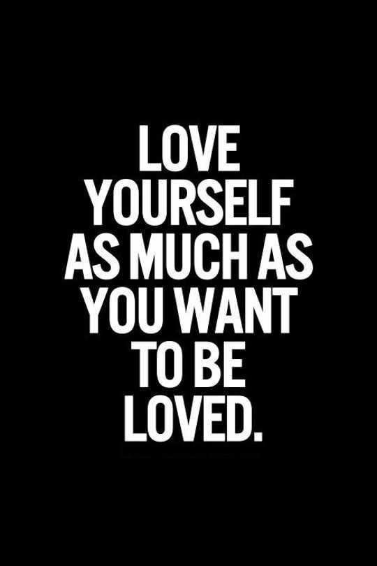Positive Quotes About Love Endearing Inspirational Quotes Words Of Encouragement Love Yourself As Much