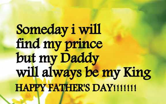 Fathers Day Quotes from Daughter Find My Prince, But DAD My King Always – Good Quotes About Dads