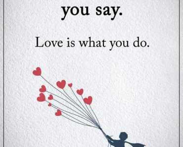 Good Love quotes about life Love is What You Do Life Quotes