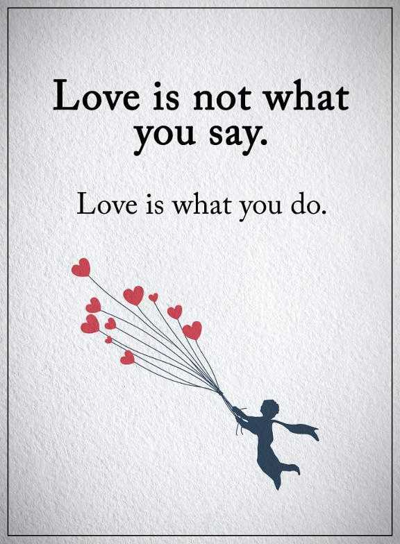 Good Love Quotes About Life: Love Is What You Do Life Quotes