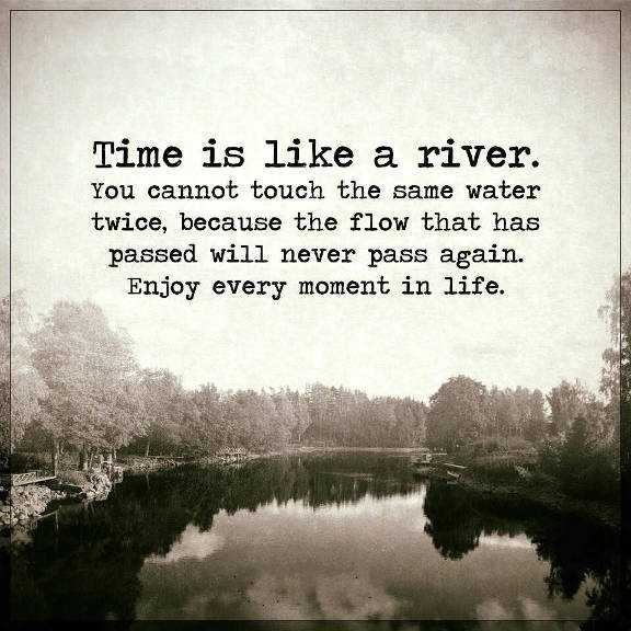 Gentil Inspirational Life Quotes: Life Sayings Time Is Like A River, Never Pass  Again