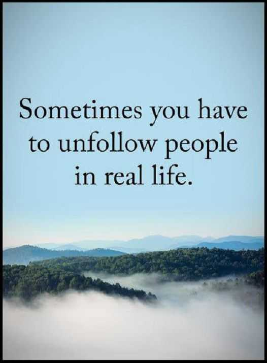 Inspirational Quotes: Life Sayings Unfollow People In Real Life