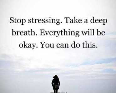 encourage quotes Life Sayings Why You can Do this, Stop Stressing