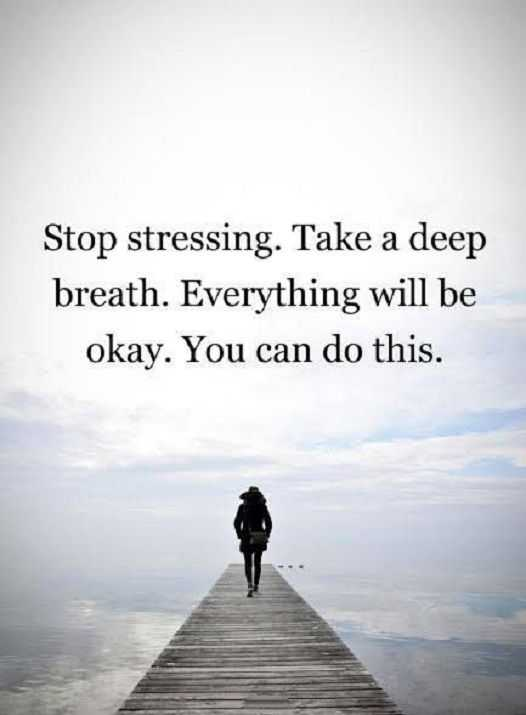 Encourage Quotes Life Sayings Why You Can Do This Stop Stressing