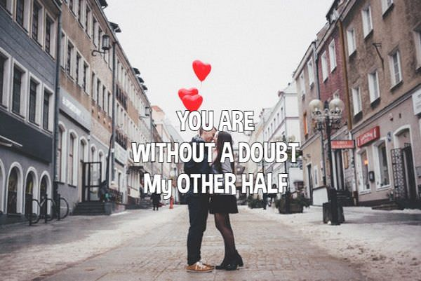 Best Love Quotes About Love Thoughts You Are My Other Half Without