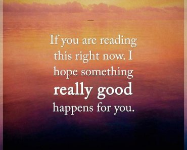 Inspirational life quotes Life sayings Really Good happens For You