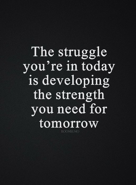 Inspirational Life Quotes Life Sayings Today Struggle That Tomorrow Adorable Quotes About Life Struggles