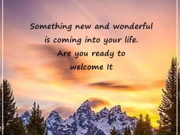 Positive Quotes About life Are You Ready To Welcome It, Something New