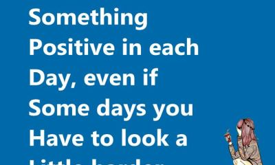 Inspirational Quotes About life 'Look for Something Positive Daily, That Will Inspire Your Life