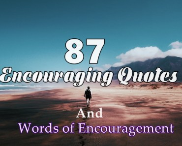 87 Encouraging Quotes And Words Of Encouragement