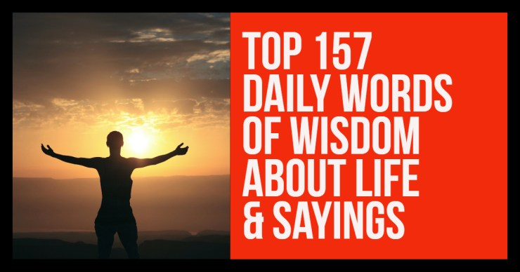 Daily Words Of Wisdom About Life Sayings