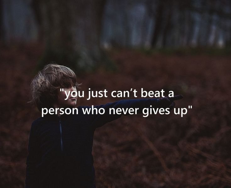 55 Never Give Up Quotes That Will Inspire You Deeply 52