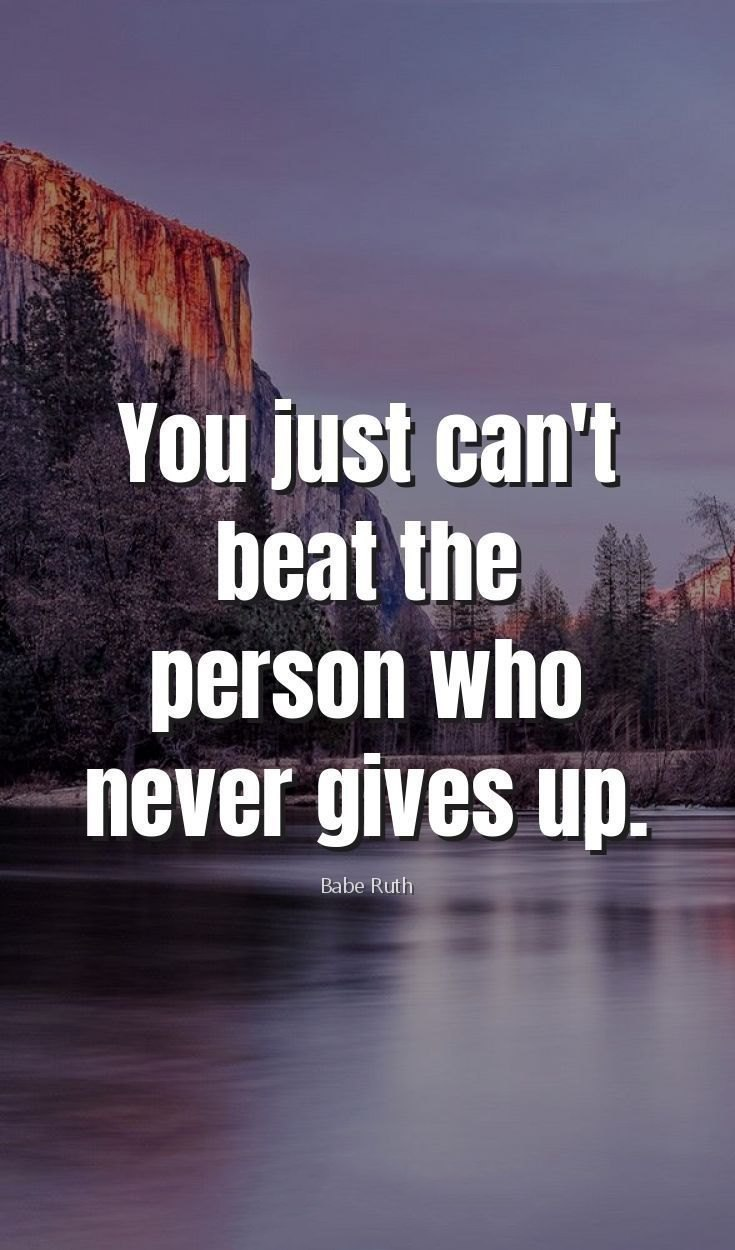 55 Never Give Up Quotes That Will Inspire You Deeply 53