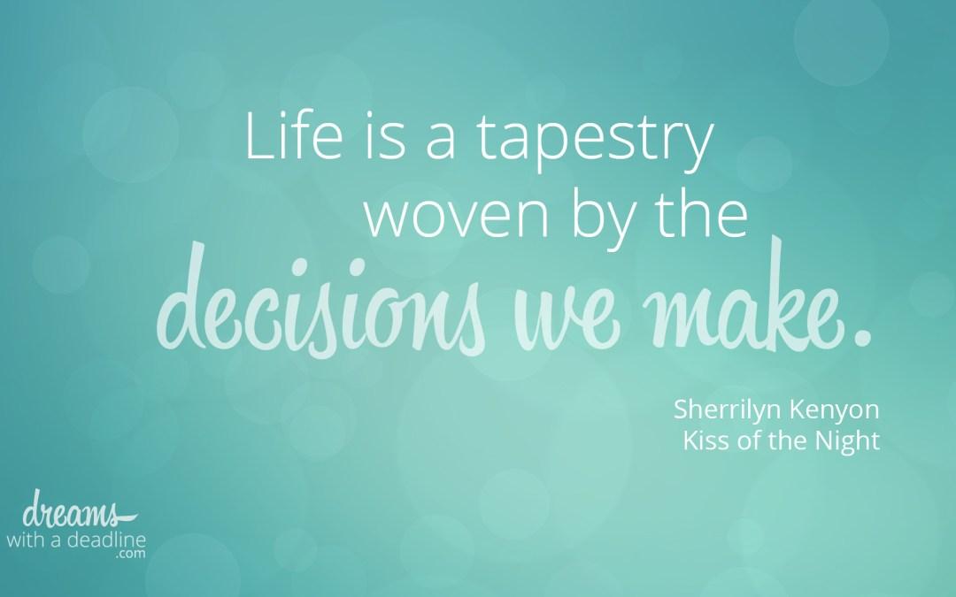 Decisions we Make