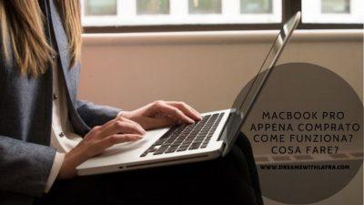 Macbook pro come funziona, cosa fare