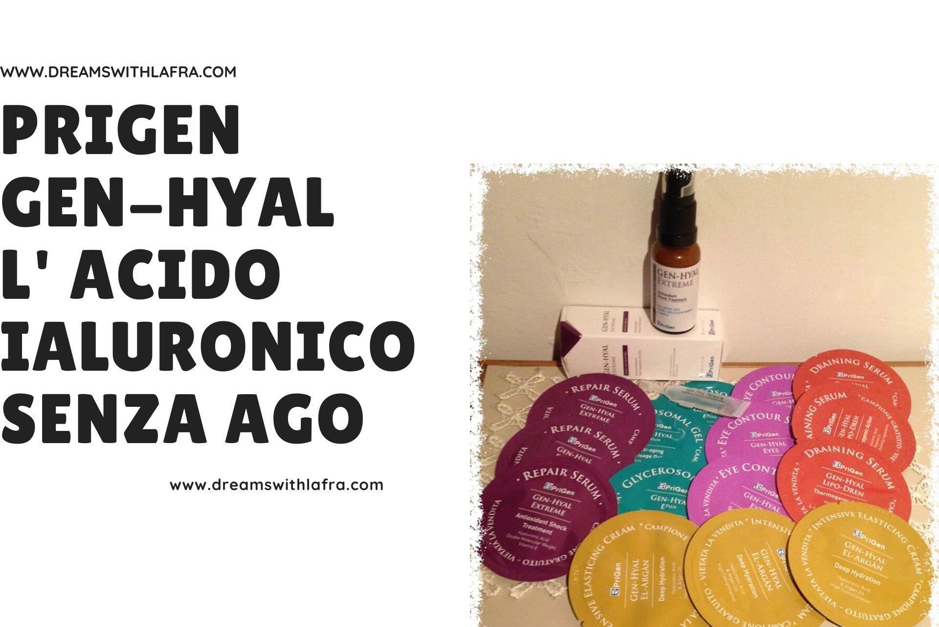 Prigen Gen-Hyal l' acido ialuronico senza ago