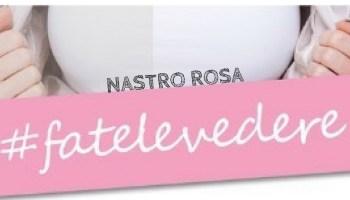 nastro rosa #fatelevedere