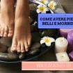 Come avere piedi belli e morbidi con Credo e Ubu