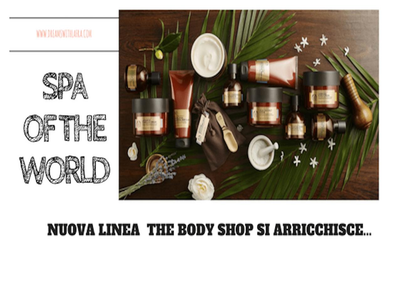 nuova linea Spa of The world THE BODY SHOP