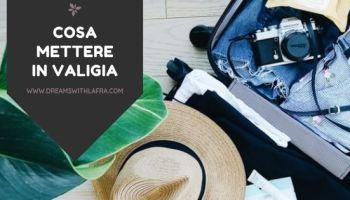 Cosa mettere in valigia per un viaggio estivo