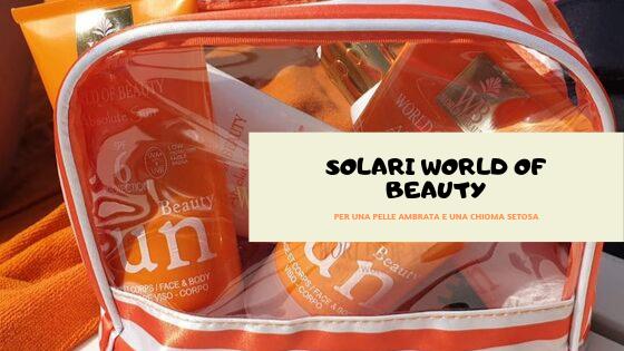 World of Beauty Absolute Sun: benessere e protezione solare
