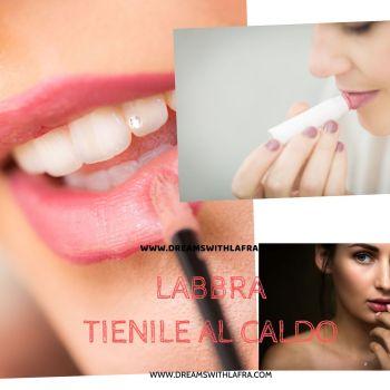 Labbra: tienile al caldo