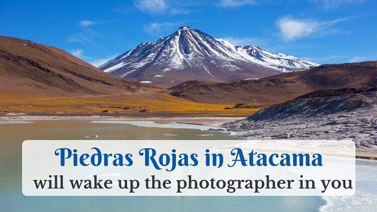 Piedras Rojas in Atacama will wake up the photographer in you