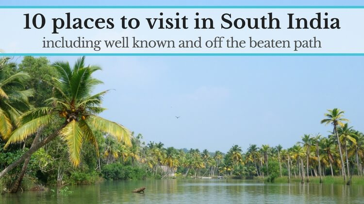 10 incredible places to visit in South India