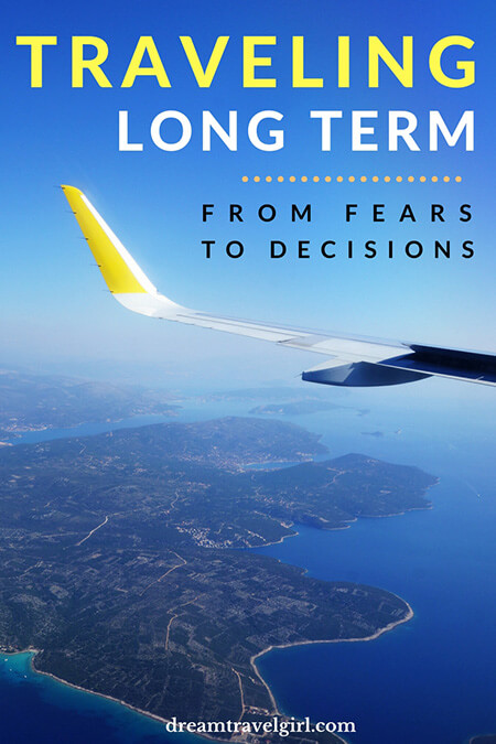 Traveling long term: from fears to decisions