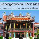 Georgetown: temples, street art and coconuts with sunglasses