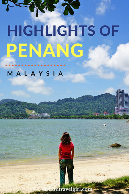 Highlights of two months and a half in Penang, Malaysia