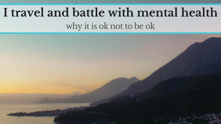 I travel the world and battle with mental health