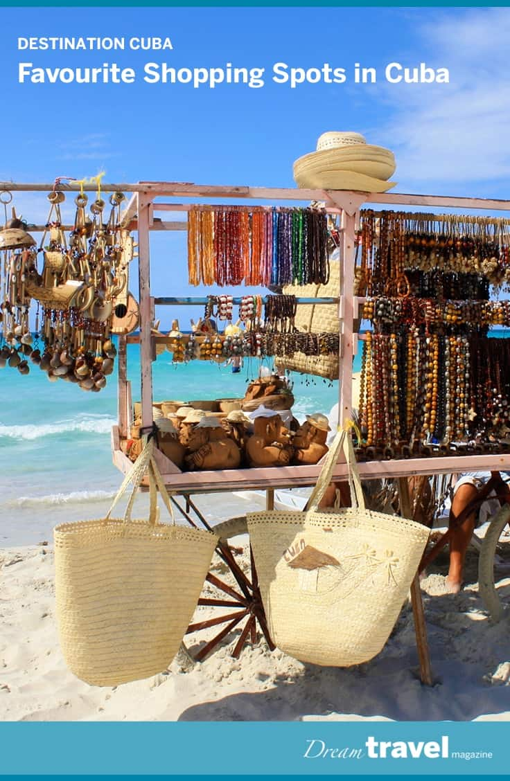 Cuba has many shops and beach vendors to choose from. From Varadero flea markets, Havana's shops and boutiques to the vendors right at your hotel beach, we have Cuba shopping covered in this article at Dream Travel Magazine.