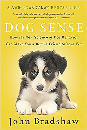 Dog Sense: How the New Science of Dog Behavior Can Make You A Better Friend to Your Pet by John Bradshaw - Book on Amazon
