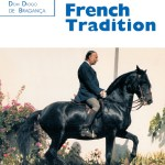 DRESSAGE IN THE FRENCH TRADITION  by Dom Diogo de Braganco