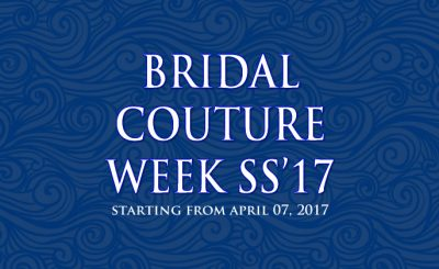 Bridal Couture Week SS'17