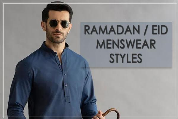 Ramadan / Eid Menswear Styles
