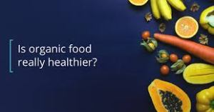 Organic food is safe